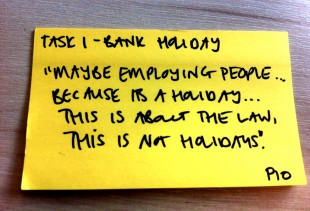 "Sticky note from observation session with the title task 1 bank holidays. The post it includes a quote ""Maybe employing people... because its a holiday... this is about the law, this is not holidays"""