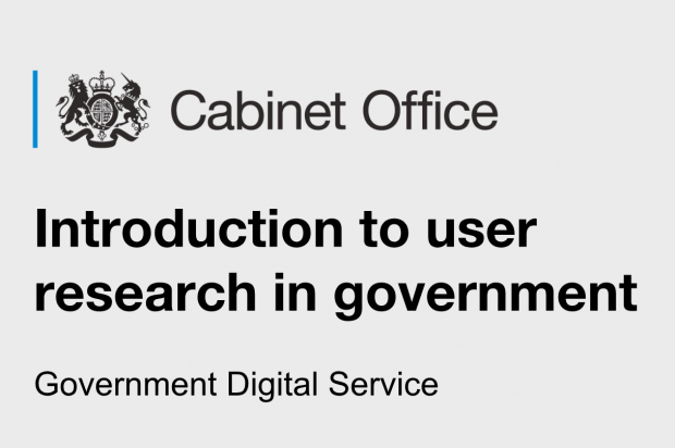 Screenshot of a slideshow slide, which reads: Cabinet Office. Introduction to user research in government. Government Digital Service.