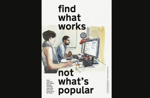 A GDS poster. It is a drawing of a person using a desktop computer while a user researcher sits next to them observing. The words 'find what works, not what's popular' is written in large text.